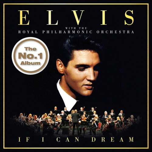 Elvis (With The Royal Philharmonic Orchestra) - If I Can Dream (2015)