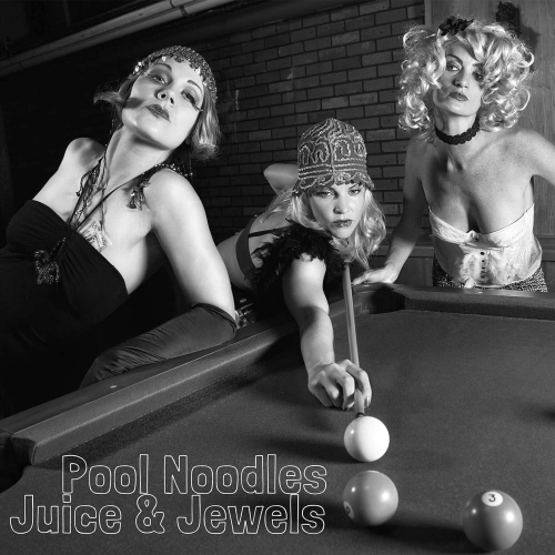 Juice & Jewels - Pool Noodles (2016)