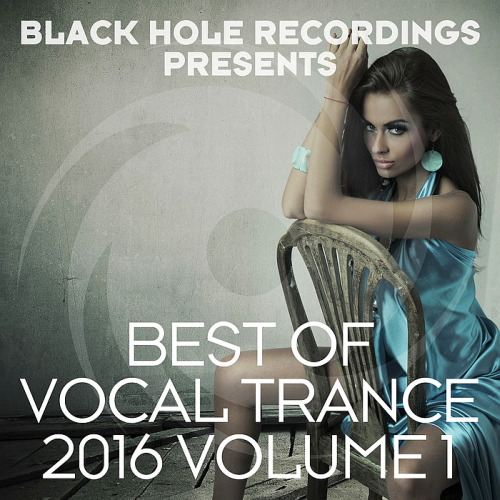 Black Hole Recordings presents Best Of Vocal Trance (2016 Volume 1)
