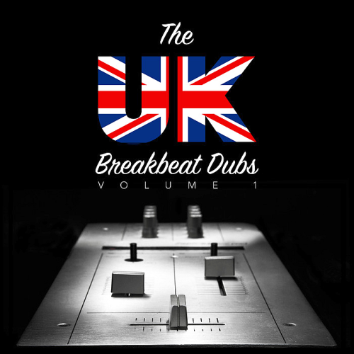 The UK Breakbeat Dubs Vol 1 (2016)