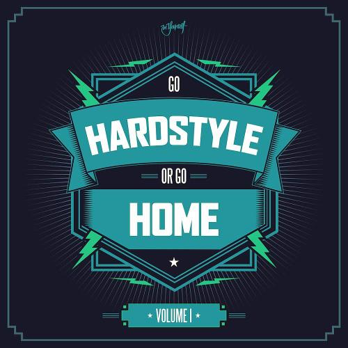 Go Hardstyle Or Go Home (2016)