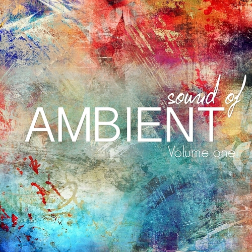 Sound Of Ambient, Vol. 1 (World Ambient Beats) (2016)