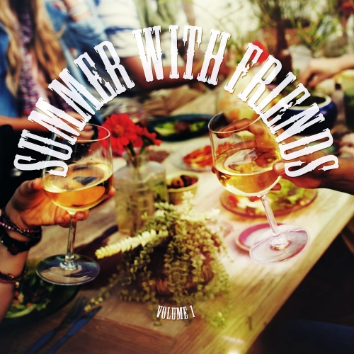 Summer With Friends, Vol. 1 (Relaxing Summer Grooves) (2016)