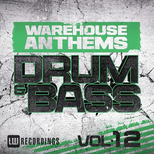 Warehouse Anthems Drum & Bass, Vol. 12 (2016)