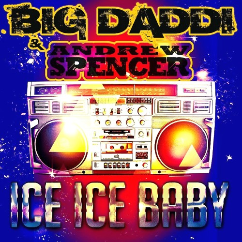 Big Daddi And Andrew Spencer - Ice Ice Baby (The Remixes) (2016)