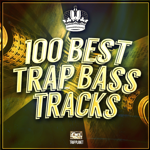 100 Best Gold Trap & Bass Tracks (2016)