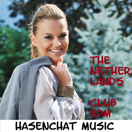 Hasenchat Music - The Netherlands Club Edm (2016)
