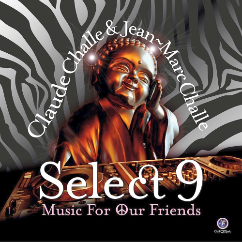 Select 9 Music for Our Friends (by Claude Challe & Jean-Marc Challe) (2016)