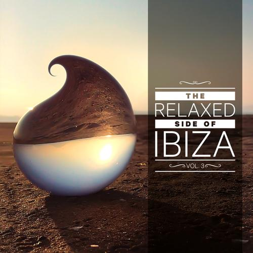The Relaxed Side Of Ibiza Vol.3 (2016)