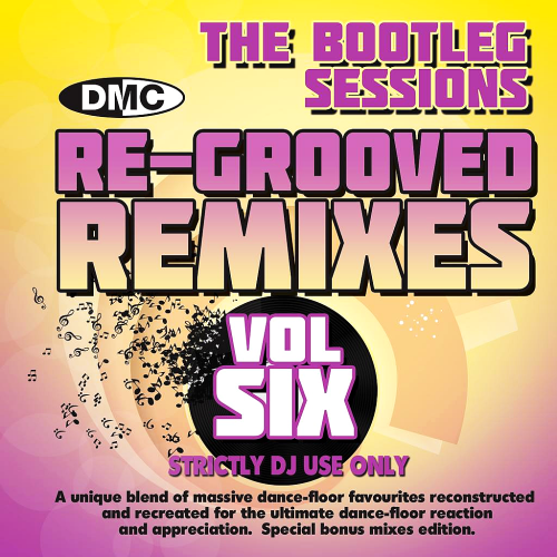 DMC Re-Grooved Remixes Volume Six (The Bootleg Sessions)