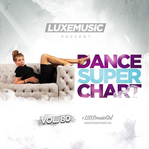 LUXEmusic - Dance Super Chart Vol 80 (2016)