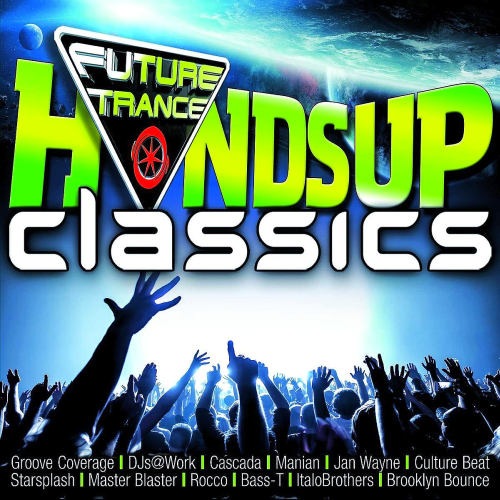 Future Trance - Hands Up Classics [Box Set] (2016)
