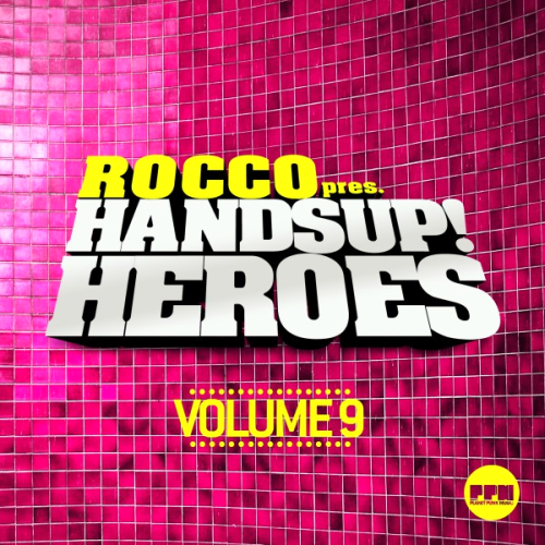 Rocco Presents Hands Up Heroes Vol 9 (2016)