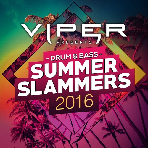 Drum & Bass Summer Slammers (Viper Presents) (2016)