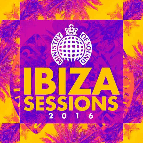 Ministry of Sound - Ibiza Sessions (2016)