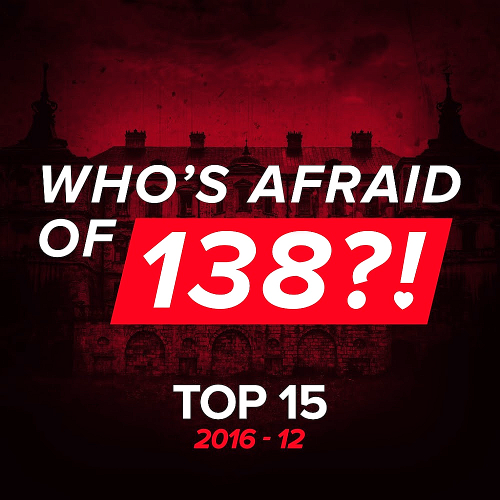 Whos Afraid Of 138 Top 15 (2016-12)
