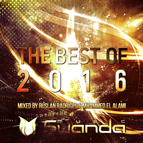 The Best Of Suanda Music Mixed By Ruslan Radriges & Mhammed El Alami (2016)