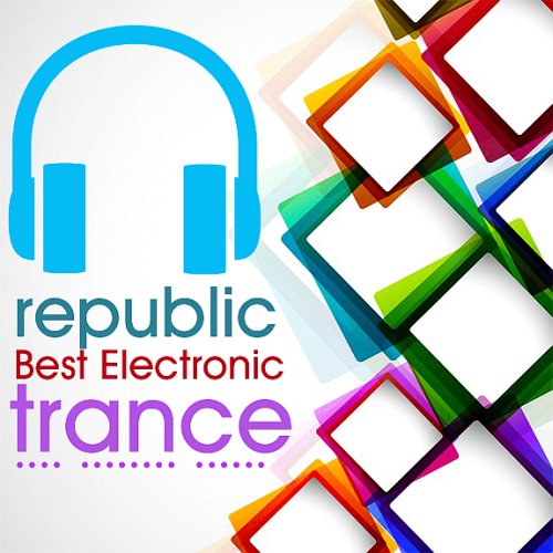 Best Electronic Republic Trance (2017)