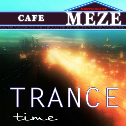 Cafe Meze Trance Time (2017)